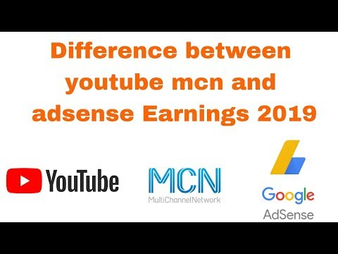 Difference between youtube mcn and adsense Earnings 2019