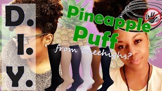 ThatGalRei: DIY Pineapple Puffs W/ Knee Highs?