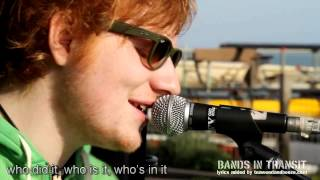 "Ed Sheeran ""You Need Me, I Don't Need You"" : Bands In Transit (with lyrics - HD)"