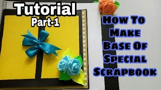 How To Make Base Of Scrapbook (Full Tutorial Step By Step )