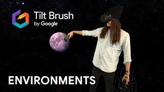 Tilt Brush Tutorials: Environments