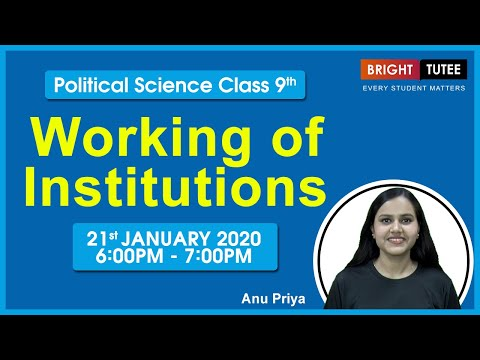Live Lecture for Political Science Class 9 Chapter 4: Working of Institutions by Anu Priya