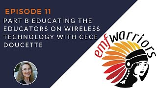 Episode 11 Educating the Educators on Wireless Technology with Cece Doucette Part B