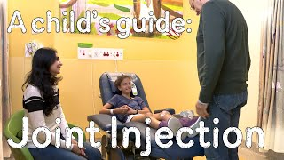 A Childs Guide To Hospital: Joint Injection