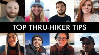 Experienced THRU-HIKERS' TOP TIPS for first-timers