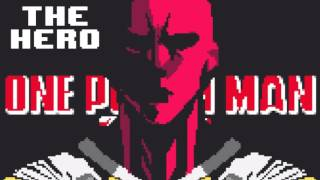 One Punch Man Opening [The Hero - JAM Project] 8 Bit