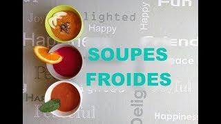 3 soupes froides étonnantes