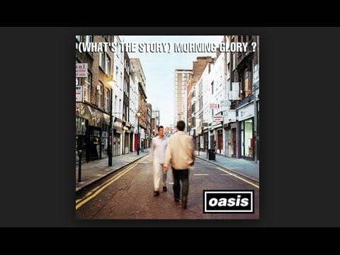 Oasis    whats the story morning glory full album