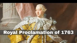 7th October 1763: The Royal Proclamation of 1763 issued by King George III