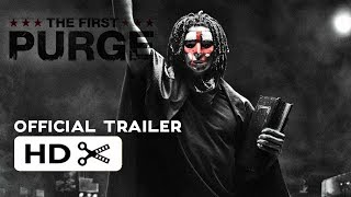 The First Purge (2018) Official Trailer HD
