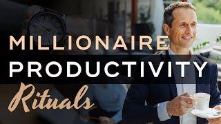 Daily Rituals Of Millionaires for Maximum Productivity - Millionaire Productivity Habits Ep. 24
