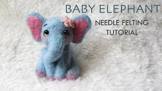 Baby Elephant Needle Felting Tutorial