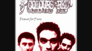 3 Colours Red - 'Already Gone / Zip the Morals' Demo for Pure