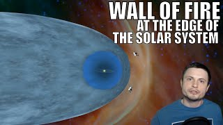 Voyager 2 Discovers Wall of Fire at Solar System's Edge