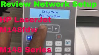 HP Laser Jet MFP M148fdw Network setup - connecting printer wireless to router