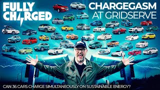 CHARGEGASM at GRIDSERVE; can 36 electric cars charge simultaneously with sustainable energy?