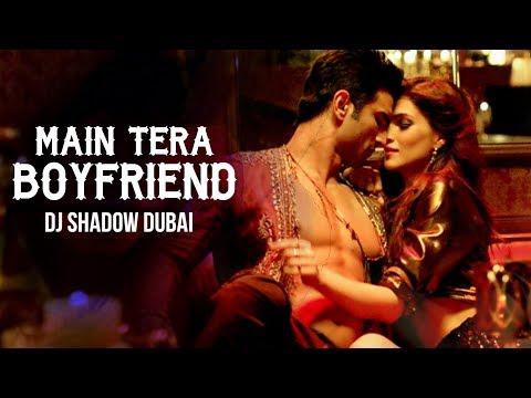 Main Tera Boyfriend Remix FT.Arijit Singh  Dj Shadow Dubai