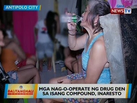 [GMA]  BT: Mga nag-o-operate ng drug den sa isang compound sa Antipolo, inaresto