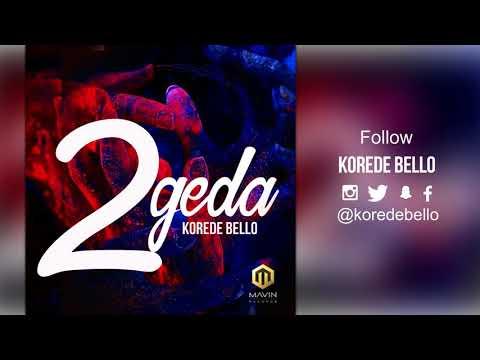Korede Bello - 2geda  (Official Audio)