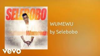 Selebobo   WUMEWU (AUDIO)