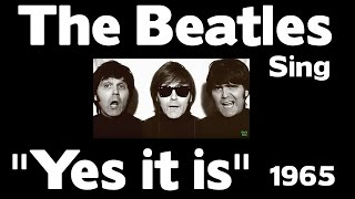 "The Beatles Sing - ""Yes it is"" 1965"