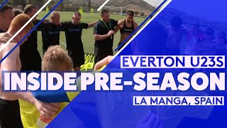 INSIDE PL2 CHAMPIONS' SPAIN TRAINING CAMP | EVERTON U23S' PRE-SEASON AT LA MANGA