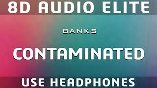 Banks   Contaminated (8D Audio Elite)