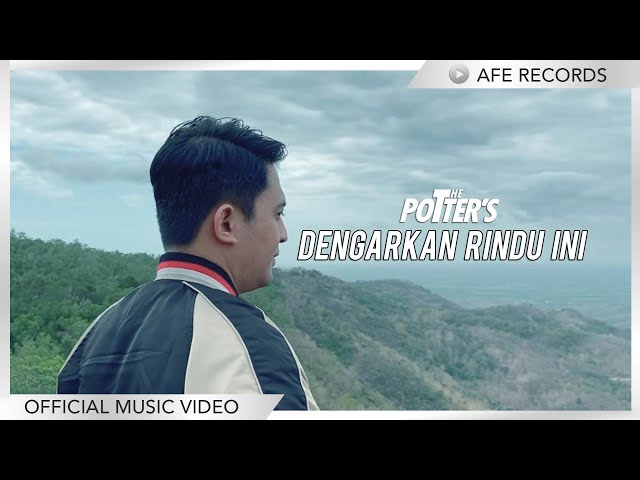 The Potter's - Dengarkan Rindu Ini (Official Music Video)