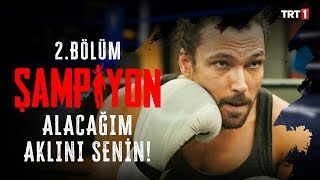 Kerem'in deneme maçı! | Şampiyon 2. Bölüm