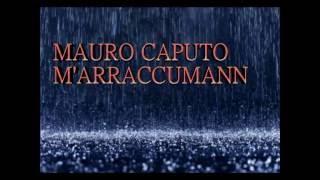 MAURO CAPUTO M'arraccumann