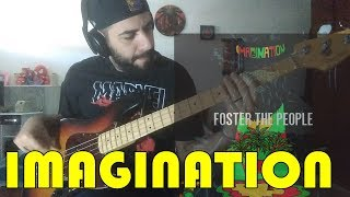 Imagination (Foster The People) BASS COVER