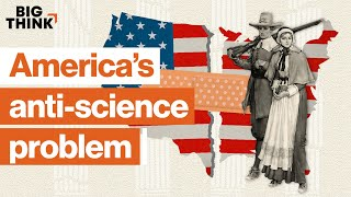 Will America's disregard for science be the end of its reign? | Big Think