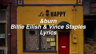 &burn || Billie Eilish And Vince Staples Lyrics