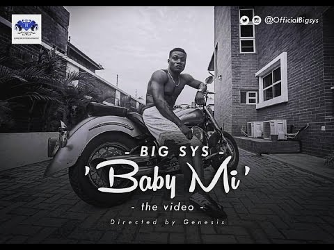 BIG SYS - BABY MI OFFICIAL VIDEO