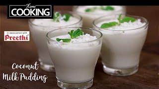 Coconut Milk Pudding   Dessert Recipe