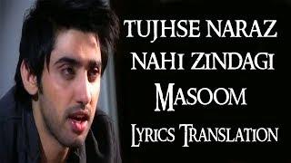 Tujhse Naraz Nahin Zindagi lyrics translation   - YouTube