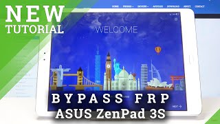 How to Unlock FRP on ASUS ZenPad 3S - Bypass Google Verification