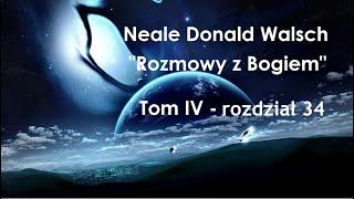 """Neale Donald Walsch """"Rozmowy z Bogiem"""" # 4-rozdz.34"""