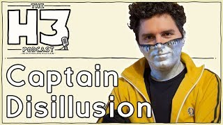 H3 Podcast #49 - Captain Disillusion