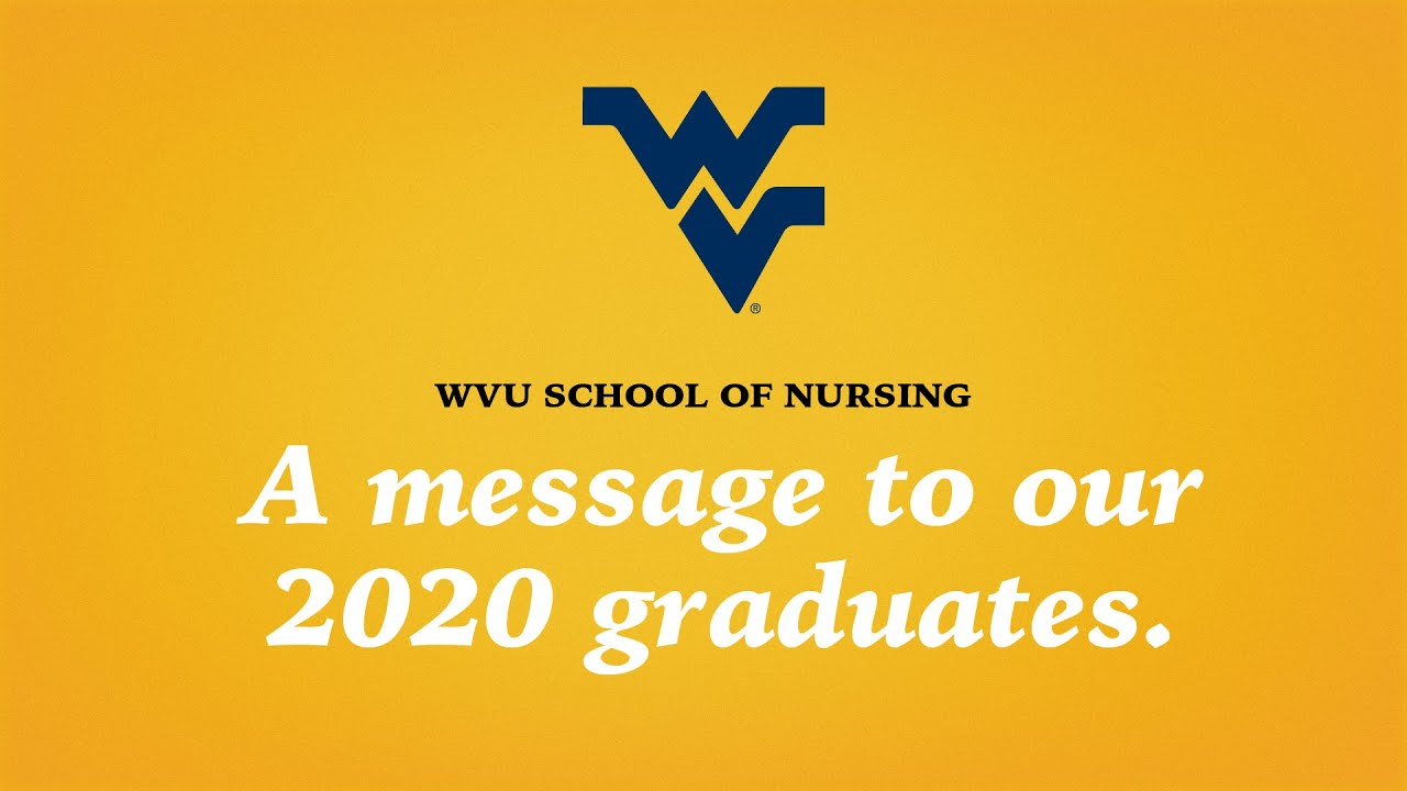 Play WVU SCHOOL OF NURSING: SPECIAL COMMENCEMENT 2020 MESSAGE