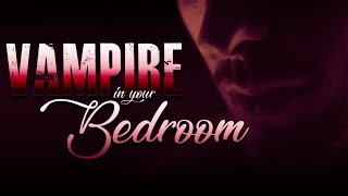 Vampire In Your Bedroom [Irish Accent] [Vamble][Accent]