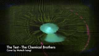The Chemical Brothers   The Test Full Rock Cover