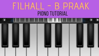 FILHALL Piano Tutorial | Akshay Kumar ft. Nupur Sanon | B Praak | Jaani | Piano Cover