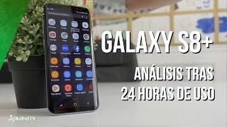 Galaxy S8+, análisis tras primeras 24h