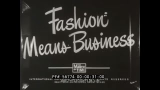 FASHION MEANS BUSINESS   1947 LOOK AT WORLD FASHION  CHRISTIAN DIOR, BERGDORF GOODMAN, VOGUE  56774