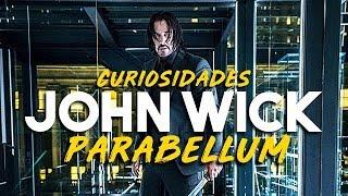 45 Curiosidades De JOHN WICK 3: PARABELLUM