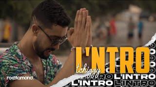 تحميل اغاني Tchiggy - L'intro (Clip Officiel) MP3