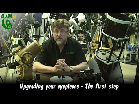 Upgrading your eyepieces - The first step