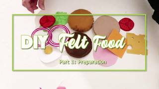 Crafty Mami - 5$ DIY Felt Foods For Your Kids [TUTORIAL PART 1]