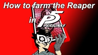 How to farm the Reaper in Persona 5